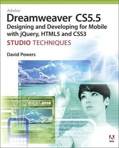 Adobe Dreamweaver Cs5.5 Studio Techniques: Designing and Develop