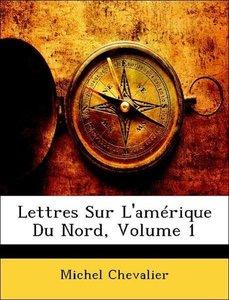 Lettres Sur L'amérique Du Nord, Volume 1