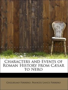 Characters and Events of Roman History from Cæsar to Nero