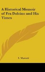 A Historical Memoir of Fra Dolcino and His Times