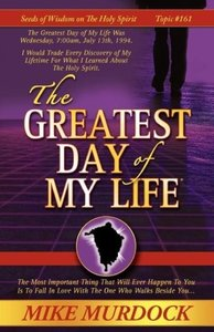 The Greatest Day of My Life (Seeds Of Wisdom On The Holy Spirit,
