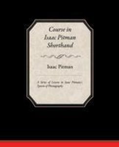 Course in Isaac Pitman Shorthand - A Series of Lessons in Isaac