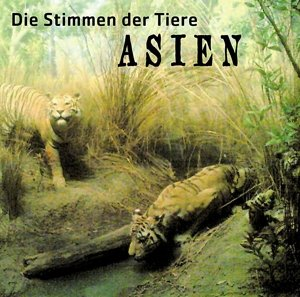 Die Stimmen der Tiere:Asien