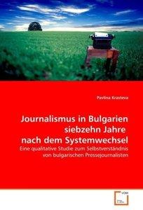 Journalismus in Bulgarien siebzehn Jahre nach dem Systemwechsel
