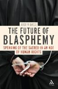 The Future of Blasphemy: Speaking of the Sacred in an Age of Hum