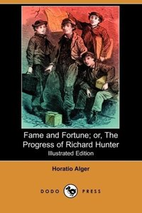 Fame and Fortune; Or, the Progress of Richard Hunter (Illustrate