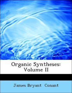 Organic Syntheses: Volume II