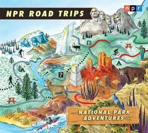 NPR Road Trips: National Park Adventures