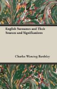 English Surnames and Their Sources and Significations