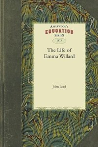 The Life of Emma Willard