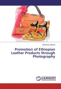Promotion of Ethiopian Leather Products through Photography