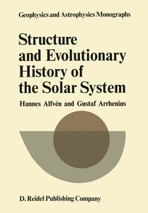 Structure and Evolutionary History of the Solar System