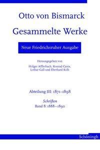 Otto von Bismarck. Gesammelte Werke - Neue Friedrichsruher Ausga