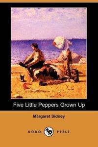 Five Little Peppers Grown Up (Dodo Press)