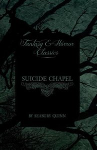 Suicide Chapel (Fantasy and Horror Classics)