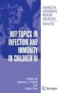 Hot Topics in Infection and Immunity in Children III