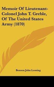 Memoir Of Lieutenant-Colonel John T. Greble, Of The United State
