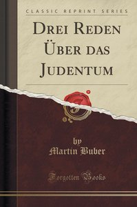 Drei Reden Über das Judentum (Classic Reprint)