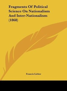 Fragments Of Political Science On Nationalism And Inter-National