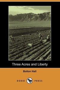 Three Acres and Liberty (Dodo Press)