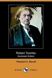 Robert Toombs (Illustrated Edition) (Dodo Press)