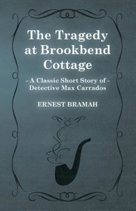 The Tragedy at Brookbend Cottage (a Classic Short Story of Detec