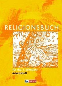 Religionsbuch für das 1. Schuljahr Arbeitsheft - Neuausgabe