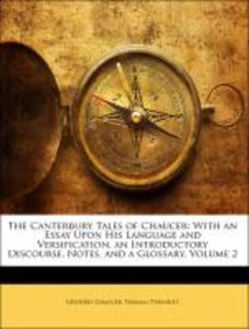The Canterbury Tales of Chaucer: With an Essay Upon His Language