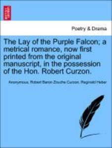 The Lay of the Purple Falcon; a metrical romance, now first prin