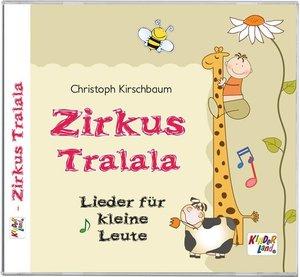 Zirkus Tralala - Lieder für kleine Leute