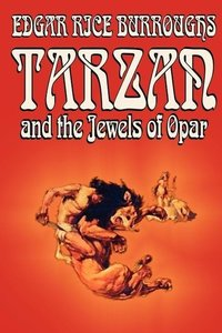 Tarzan and the Jewels of Opar by Edgar Rice Burroughs, Fiction,