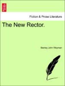 The New Rector. VOL. I