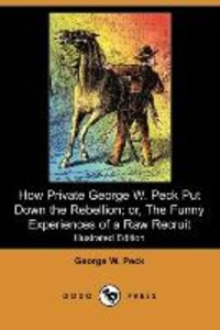 How Private George W. Peck Put Down the Rebellion; Or, the Funny