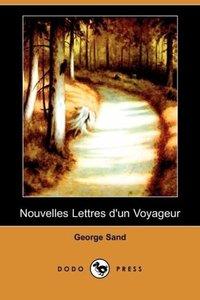 Nouvelles Lettres D'Un Voyageur (Dodo Press)