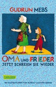 Oma und Frieder 03: Oma und Frieder - Jetzt schreien sie wieder
