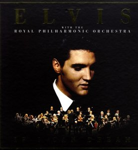 If I Can Dream: Elvis Presley with the Royal Philh