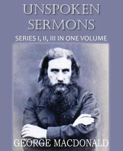 Unspoken Sermons Series I, II, and II