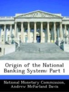 Origin of the National Banking System: Part 1