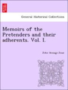 Memoirs of the Pretenders and their adherents. Vol. I.