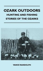 Ozark Outdoors - Hunting And Fishing Stories Of The Ozarks