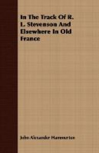 In The Track Of R. L. Stevenson And Elsewhere In Old France