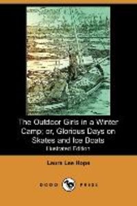 The Outdoor Girls in a Winter Camp; Or, Glorious Days on Skates