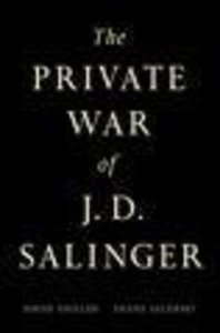 The Private War of J. D. Salinger