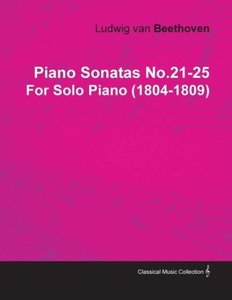 Piano Sonatas No.21-25 by Ludwig Van Beethoven for Solo Piano (1