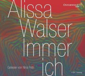Alissa Walser: Immer Ich