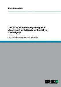 The EU in Bilateral Bargaining: The Agreement with Russia on Tra