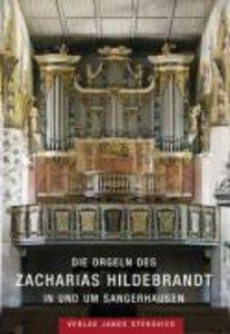 Die Orgeln des Zacharias Hildebrandt in und um Sangerhausen