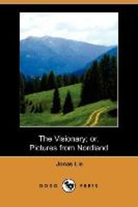 The Visionary; Or, Pictures from Nordland (Dodo Press)