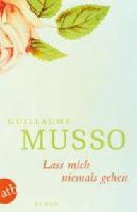 Musso, G: Lass mich niemals gehen