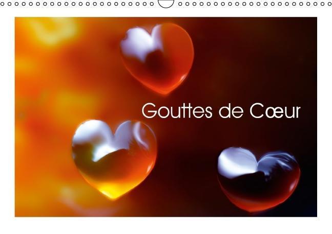 Gouttes de Coeur (Calendrier mural 2015 DIN A3 horizontal) - zum Schließen ins Bild klicken